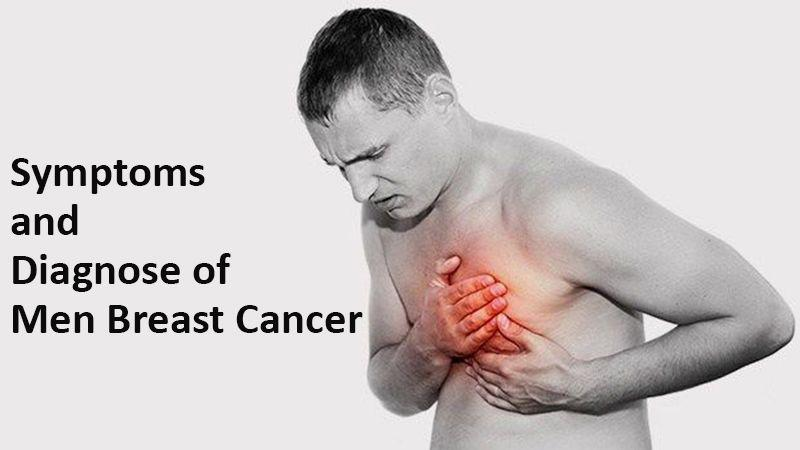 Symptoms and Diagnose of Men Breast Cancer